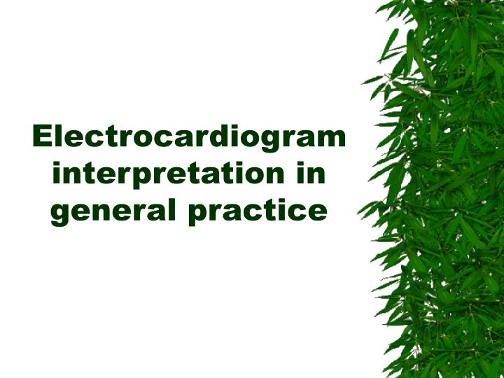 Electrocardiogram interpretation in general practice