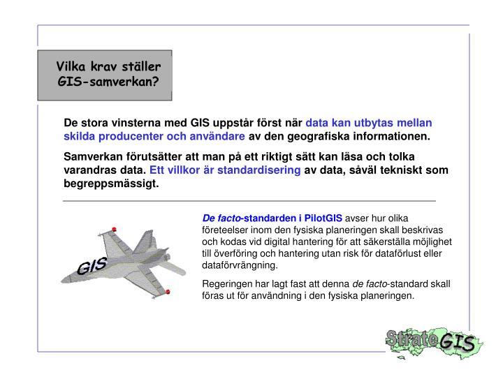 Vilka krav ställer GIS-samverkan?