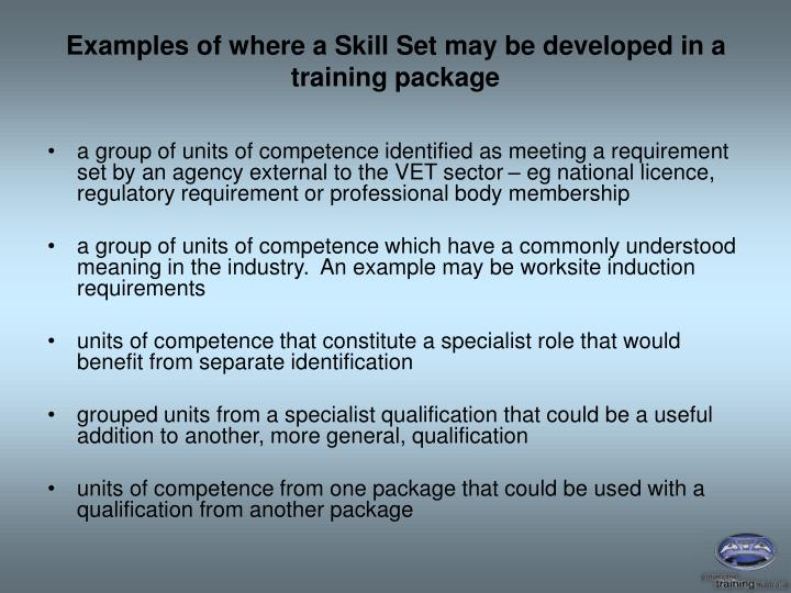 Examples of where a Skill Set may be developed in a training package