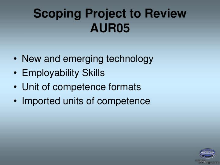 Scoping Project to Review AUR05