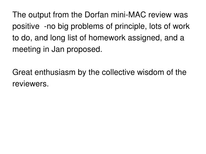 The output from the Dorfan mini-MAC review was