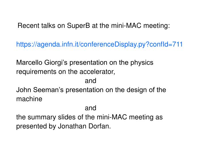 Recent talks on SuperB at the mini-MAC meeting: