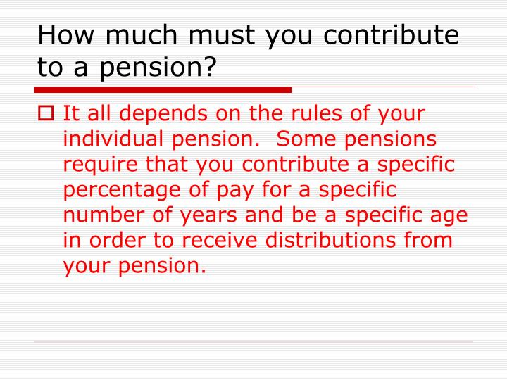 How much must you contribute to a pension?