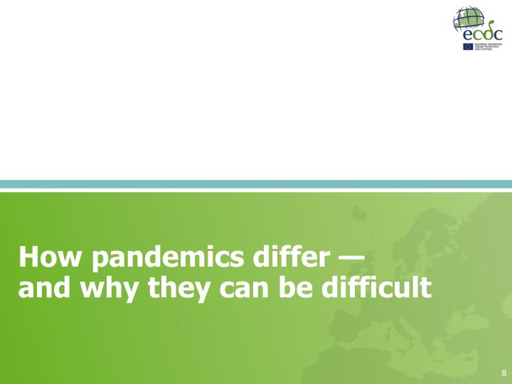 How pandemics differ