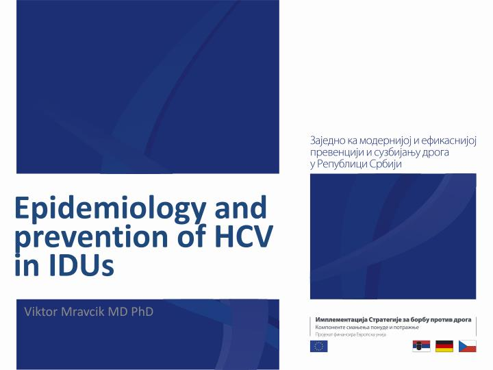 Epidemiology and prevention of hcv in idus