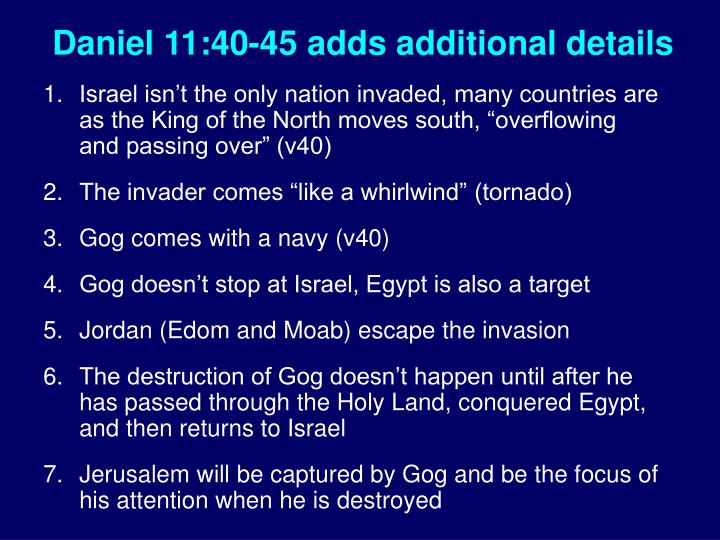 Daniel 11:40-45 adds additional details