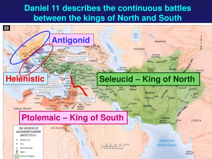 Daniel 11 describes the continuous battles between the kings of North and South