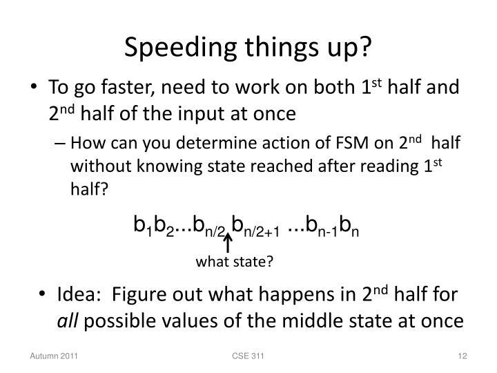 Speeding things up?