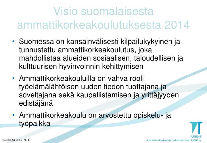 Visio suomalaisesta ammattikorkeakoulutuksesta 2014