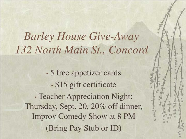 Barley House Give-Away