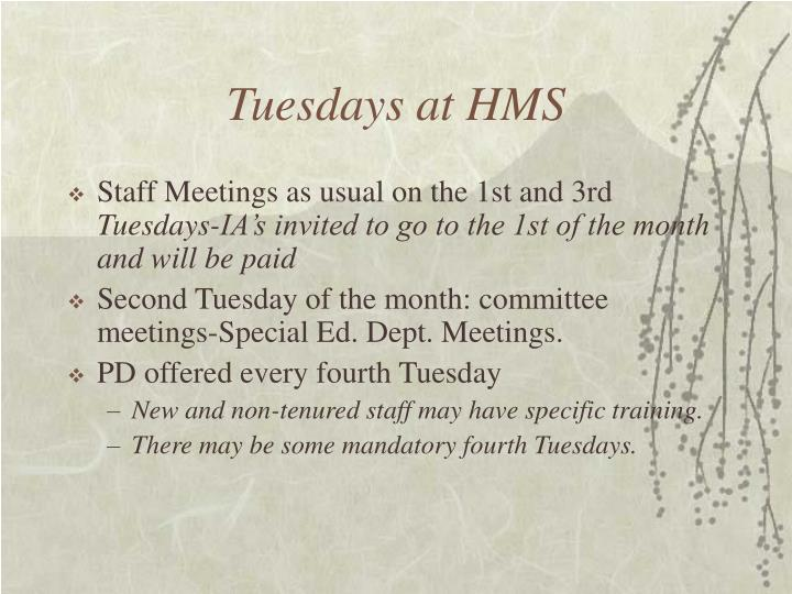 Tuesdays at HMS