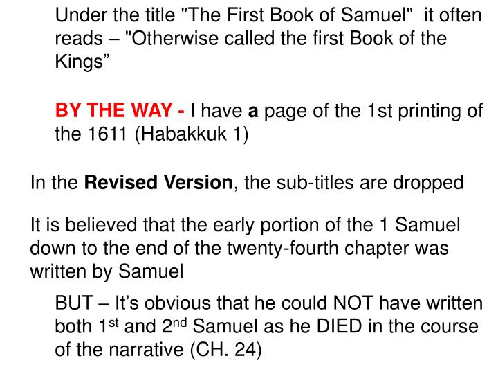 """Under the title """"The First Book of Samuel""""  it often reads – """"Otherwise called the first Book of the Kings"""""""