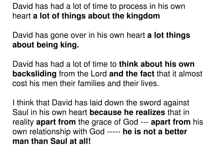David has had a lot of time to process in his own heart