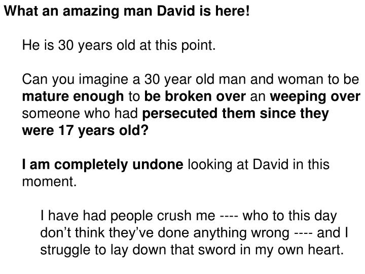 What an amazing man David is here!