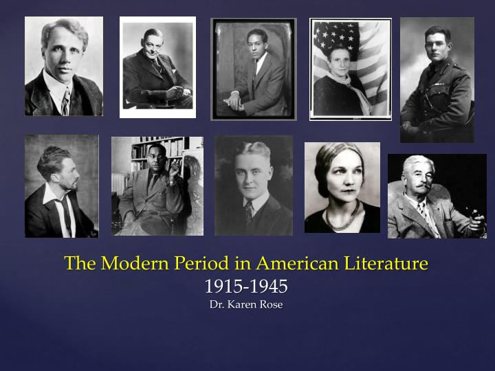modern period writers The history of literature in the modern period in europe begins with the age of enlightenment and the conclusion of the baroque history of modern literature by.