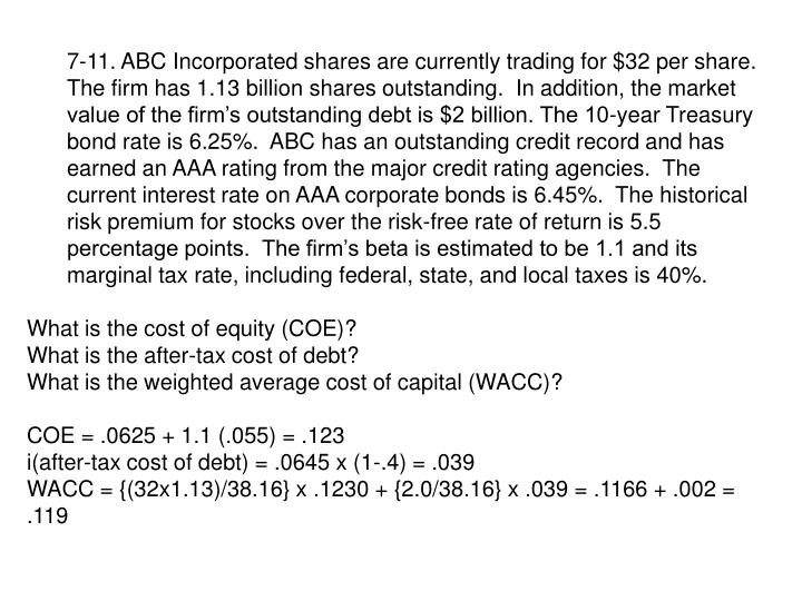 7-11. ABC Incorporated shares are currently trading for $32 per share.  The firm has 1.13 billion sh...