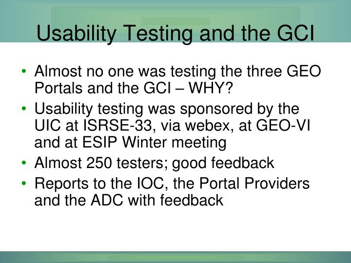 Usability Testing and the GCI
