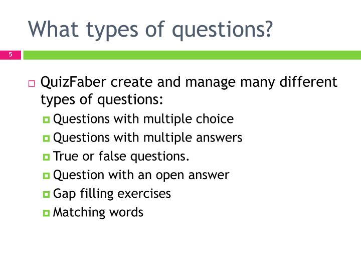 What types of questions?