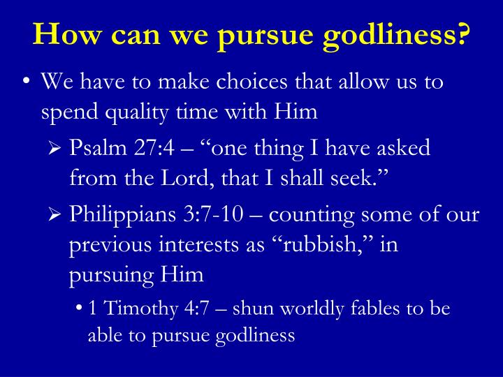 How can we pursue godliness?