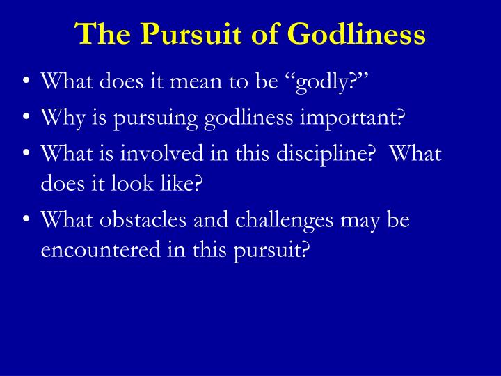The Pursuit of Godliness