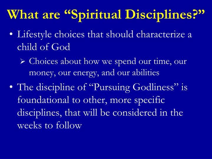 """What are """"Spiritual Disciplines?"""""""