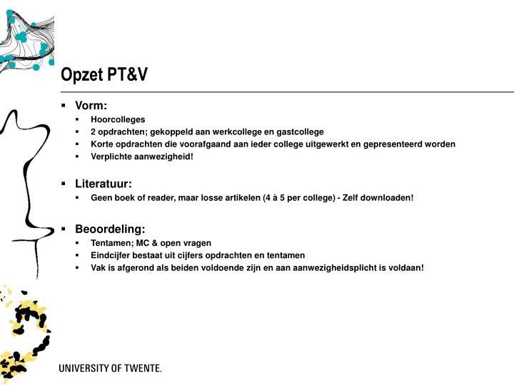 Opzet PT&V