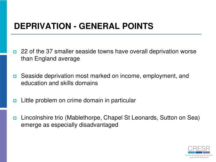 DEPRIVATION - GENERAL POINTS