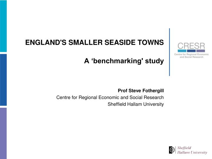 England s smaller seaside towns a benchmarking study