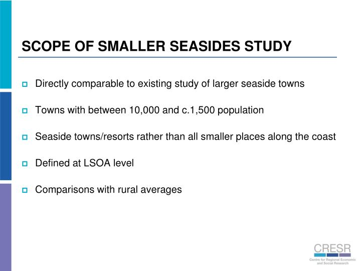 SCOPE OF SMALLER SEASIDES STUDY