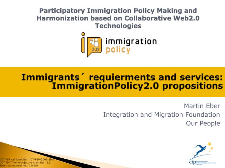 Participatory Immigration Policy Making and Harmonization based on Collaborative Web2.0 Technologies...