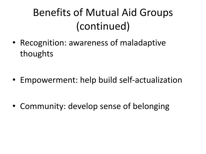 Benefits of Mutual Aid Groups (continued)