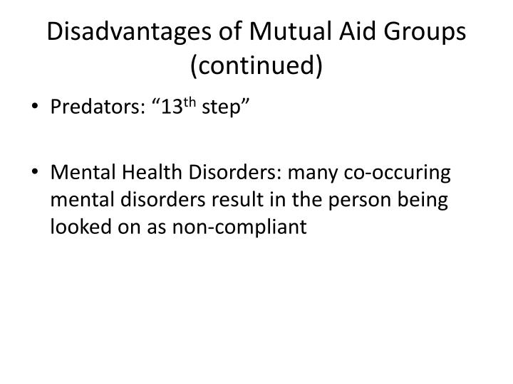 Disadvantages of Mutual Aid Groups (continued)