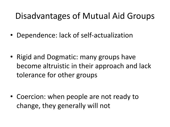 Disadvantages of Mutual Aid Groups
