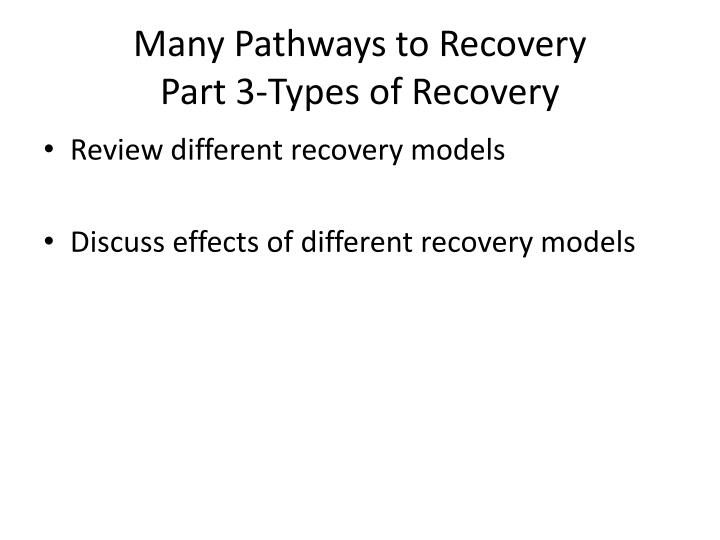 Many Pathways to Recovery