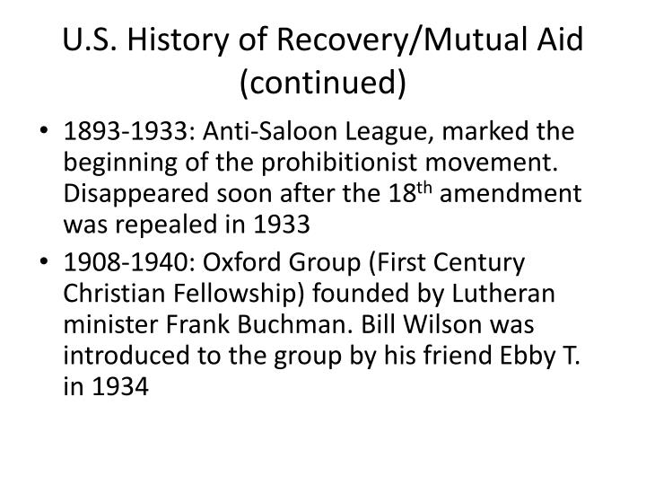 U.S. History of Recovery/Mutual Aid (continued)