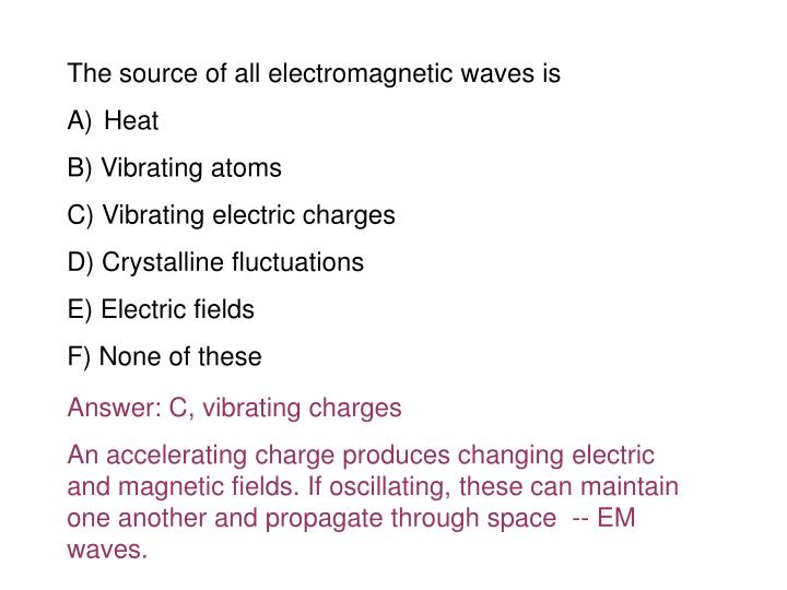 The source of all electromagnetic waves is