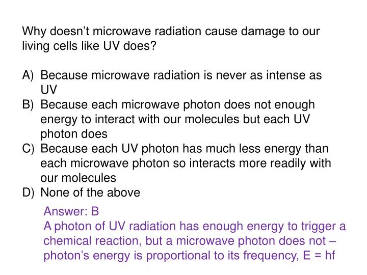 Why doesn't microwave radiation cause damage to our living cells like UV does?