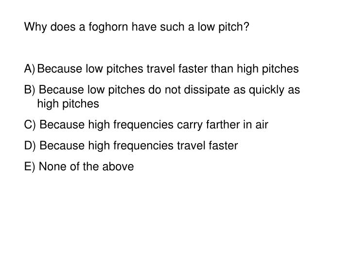 Why does a foghorn have such a low pitch?