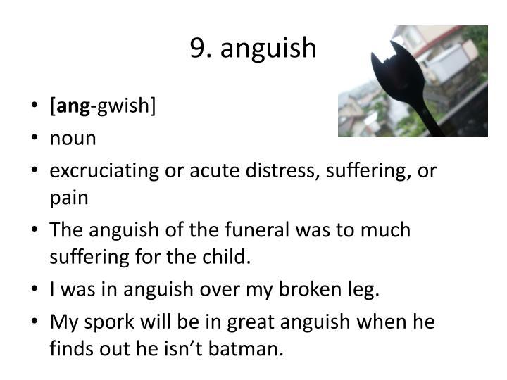 9. anguish