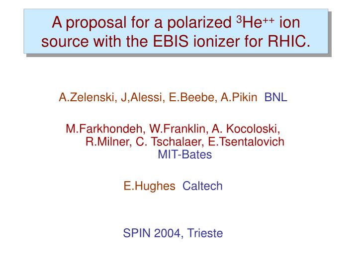 A proposal for a polarized 3 he ion source with the ebis ionizer for rhic