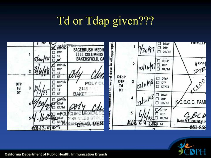 Td or Tdap given???