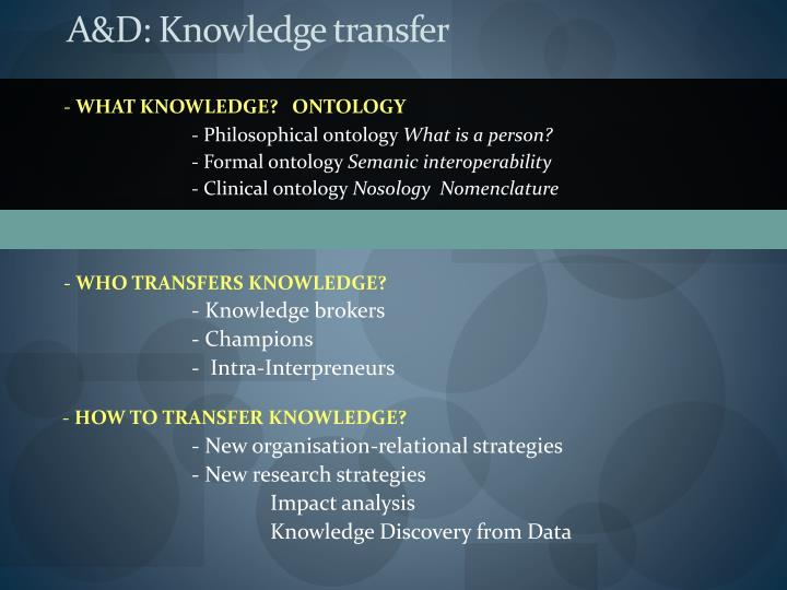 A&D: Knowledge transfer