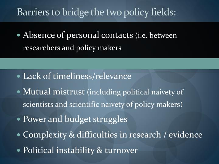 Barriers to bridge the two policy fields: