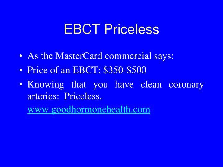 EBCT Priceless