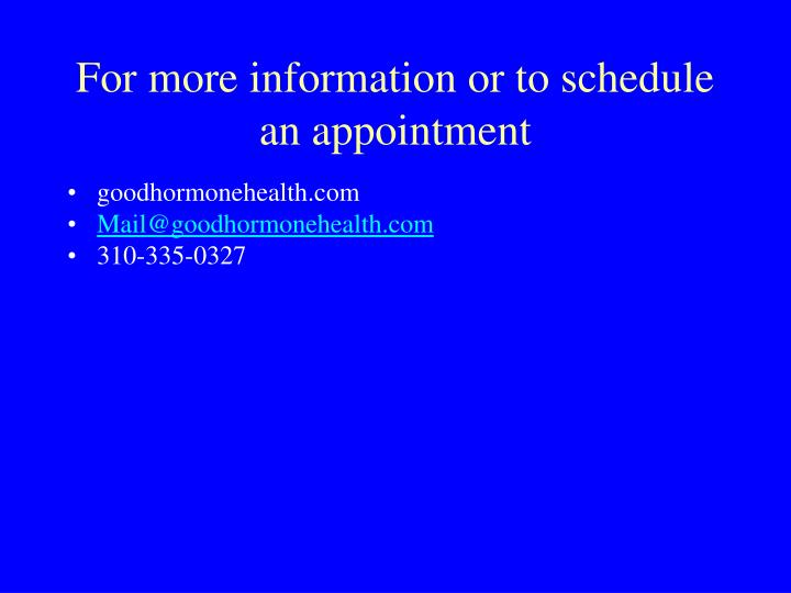 For more information or to schedule an appointment