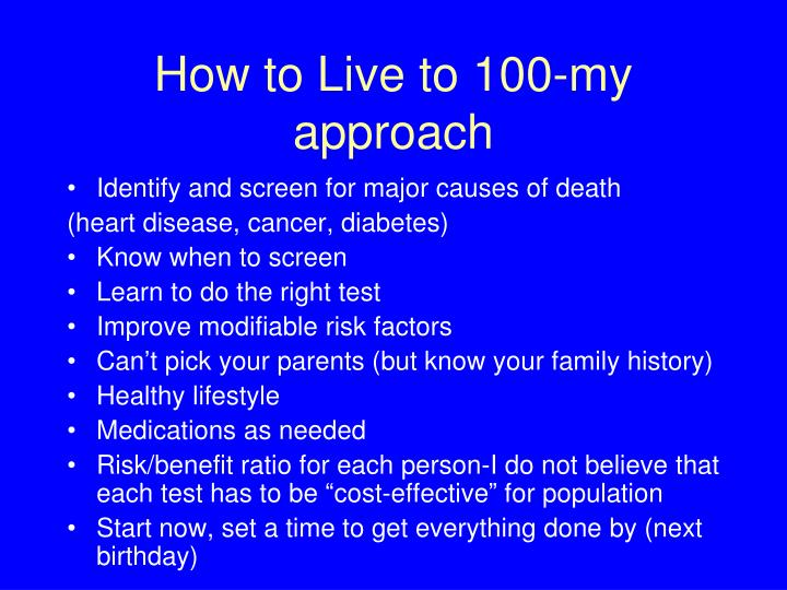 How to Live to 100-my approach