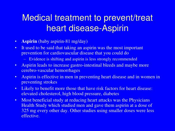 Medical treatment to prevent/treat heart disease-Aspirin