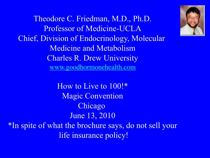 Theodore C. Friedman, M.D., Ph.D.