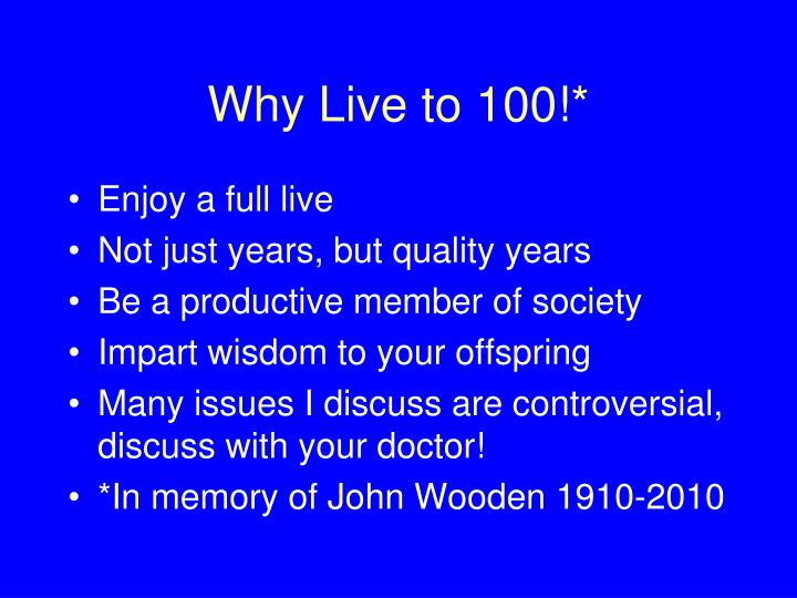 Why live to 100