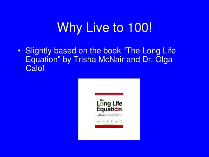Why live to 1001